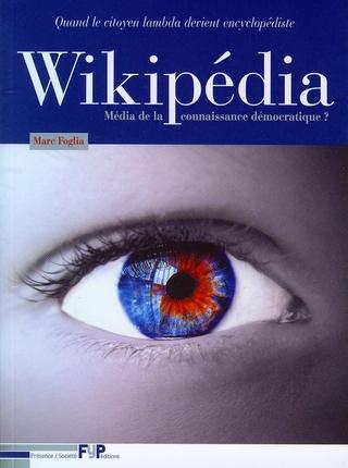 Quand le citoyen lambda devient encyclopédiste. Wikipédia. Média de la connaissance démocratique.